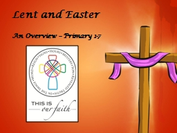 Lent and Easter An Overview – Primary 1-7