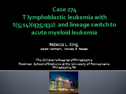 Case 274 T lymphoblastic leukemia with t(5;14)(q35;q32) and lineage switch to acute myeloid leukemi