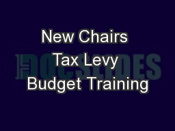 New Chairs Tax Levy Budget Training