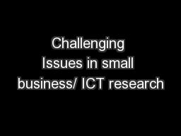 Challenging Issues in small business/ ICT research