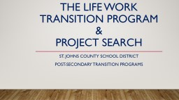 The Life work transition program &