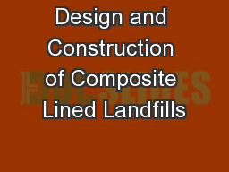 Design and Construction of Composite Lined Landfills