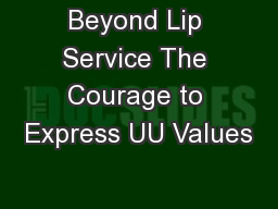 Beyond Lip Service The Courage to Express UU Values