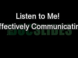 Listen to Me! Effectively Communicating