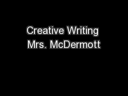 Creative Writing Mrs. McDermott