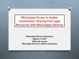 Mississippi Access to Justice Commission: Sharing Free Legal Resources with Mississippi Libraries