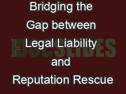 Litigation PR:  Bridging the Gap between Legal Liability and Reputation Rescue