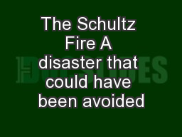 The Schultz Fire A disaster that could have been avoided