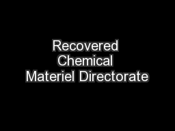 Recovered Chemical Materiel Directorate PowerPoint PPT Presentation