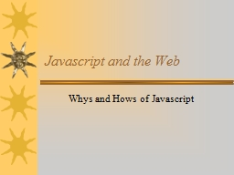 Javascript and the Web Whys and Hows of Javascript
