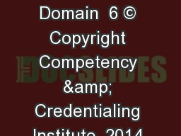 Case Study:  Domain  6 � Copyright Competency & Credentialing Institute, 2014.