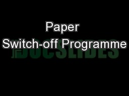 Paper Switch-off Programme