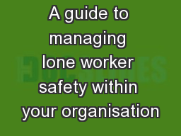 Lone Working A guide to managing lone worker safety within your organisation