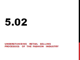 5.02 Understanding retail selling processes of the fashion industry