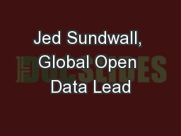 Jed Sundwall, Global Open Data Lead PowerPoint PPT Presentation