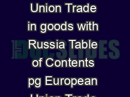 European Commission DirectorateGeneral for Trade  Units A  G European Union Trade in goods with Russia Table of Contents pg European Union Trade with Russia  Key Figures  Imports  Exports    AMANAMA p