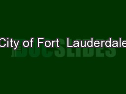 City of Fort  Lauderdale PowerPoint PPT Presentation
