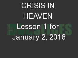 CRISIS IN HEAVEN Lesson 1 for January 2, 2016