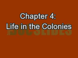 Chapter 4: Life in the Colonies