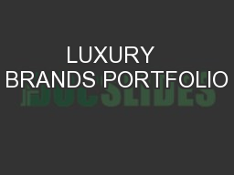 LUXURY  BRANDS PORTFOLIO