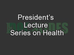President's Lecture Series on Health