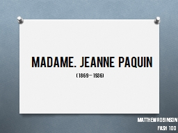 Madame .  Jeanne Paquin (1869–1936)