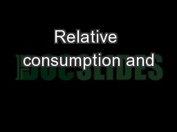 Relative consumption and PowerPoint PPT Presentation