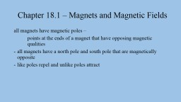 Chapter  18.1  –  Magnets and Magnetic Fields