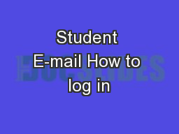 Student E-mail How to log in