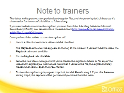 Note to trainers The videos in this presentation provide closed-caption