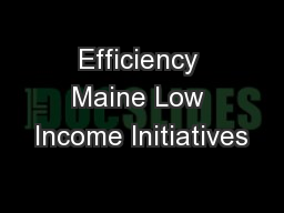 Efficiency Maine Low Income Initiatives