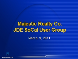 1 Majestic Realty Co. JDE SoCal User Group