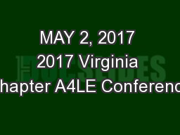 MAY 2, 2017 2017 Virginia Chapter A4LE Conference