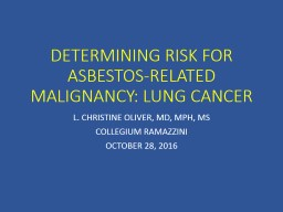 DETERMINING RISK FOR ASBESTOS-RELATED MALIGNANCY: LUNG CANCER