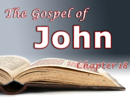 Chapter  18 Vital Concepts & Truths to Know in John PowerPoint PPT Presentation
