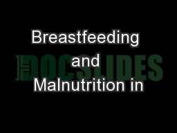 Breastfeeding and Malnutrition in