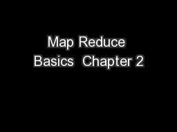 Map Reduce Basics  Chapter 2