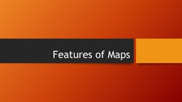 Features of Maps Title The title tells the subject of the map and gives an idea of what information PowerPoint PPT Presentation