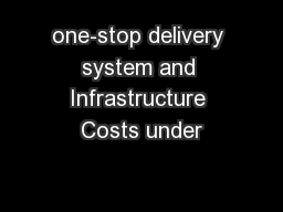 one-stop delivery system and Infrastructure Costs under