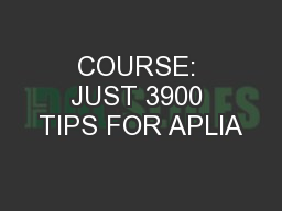 COURSE: JUST 3900 TIPS FOR APLIA