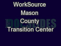 WorkSource Mason County Transition Center PowerPoint PPT Presentation