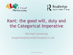 Kant: the good will, duty and the Categorical Imperative