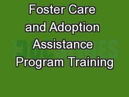 Foster Care and Adoption Assistance Program Training