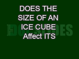 DOES THE SIZE OF AN ICE CUBE Affect ITS