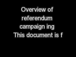 Overview of referendum campaign ing This document is f