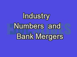 Industry  Numbers  and  Bank Mergers