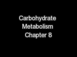 Carbohydrate Metabolism Chapter 8
