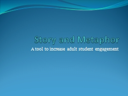 Story and Metaphor  A tool to increase adult student engagement PowerPoint PPT Presentation