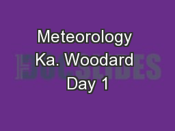 Meteorology Ka. Woodard Day 1