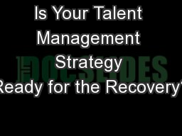 Is Your Talent Management Strategy Ready for the Recovery?